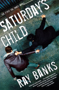 Saturday's Child (Cal Innes Series #1) - Ray Banks