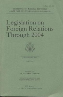 Legislation on Foreign Relations Through 2004, V. 1b - Dirigent: House (U S ) Committee on International Senate (U S ) Committee on Foreign Relat Senate Committee on Foreign Relations