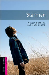 Oxford Bookworms Library: Starman: Starter: 250-Word Vocabulary - Phillip Burrows