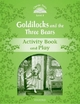 Classic Tales: Level 3: Goldilocks and the Three Bears Activity Book & Play