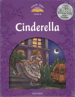 Classic Tales Level 4. Cinderella: Pack 2nd Edition - Arengo, Sue