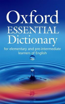 Oxford Essential Dictionary, w. CD-ROM - for elementary and pre-intermediate learners of English. 19,000 British and American words and phrases. Niveau A1/A2