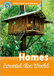 Oxford Read and Discover: Level 5: 900-Word Vocabulary Homes Around the World Audio CD Pack