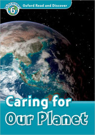 Oxford Read and Discover: Level 6: 1,050-Word Vocabulary Caring For Our Planet Audio CD Pack - Oxford University Press USA