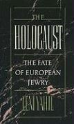 The Holocaust: The Fate of the European Jewry, 1932-1945