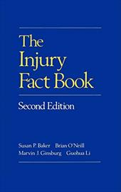 The Injury Fact Book, Second Edition - Baker, Susan P. / Ginsburg, Marvin J. / O'Neill, Brian