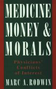 Medicine, Money, & Morals: Physicians' Conflicts of Interest
