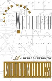An Introduction to Mathematics - Whitehead, Alfred North / Whitehead, A. N.