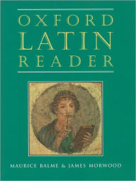 Oxford Latin Reader - Maurice Balme