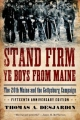 Stand Firm Ye Boys from Maine - Thomas A. Desjardin