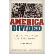 America Divided The Civil War of the 1960s - Isserman, Maurice; Kazin, Michael