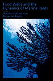 Food Webs and the Dynamics of Marine Reefs - Tim McClanahan, George Branch