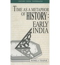 Time as a Metaphor of History: Early India - Romila Thapar