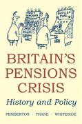 Britain's Pensions Crisis: History and Policy