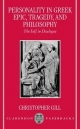 Personality in Greek Epic, Tragedy, and Philosophy - Christopher Gill