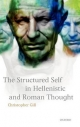 Structured Self in Hellenistic and Roman Thought - Christopher Gill