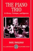 The Piano Trio: Its History, Technique, and Repertoire