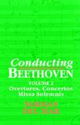 Conducting Beethoven: Volume 2: Overtures, Concertos, Missa Solemnis