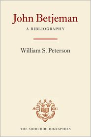 John Betjeman: A Bibliography - William S. Peterson