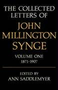 The Collected Letters of John Millington Synge: Volume 1: 1871-1907