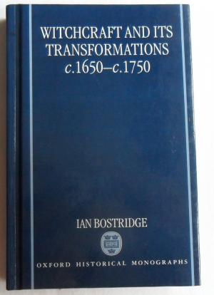 Witchcraft and its Transformations C.1650-C.1750 (Ohm) (Oxford Historical Monographs) - Ian Bostridge
