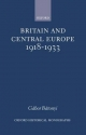 Britain and Central Europe, 1918-1933 - Gabor Batonyi