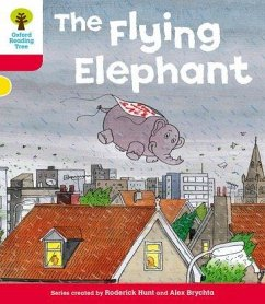 Oxford Reading Tree: Level 4: More Stories B: the Flying Elephant - Hunt, Roderick