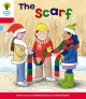 Oxford Reading Tree: Level 4: More Stories B: the Scarf - Roderick Hunt