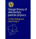 Gauge Theory of Elementary Particle Physics - Ta-Pei Cheng