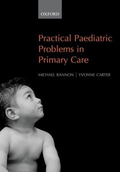 Practical Paediatric Problems in Primary Care - Bannon, Michael J / Carter OBE, Yvonne (eds.)