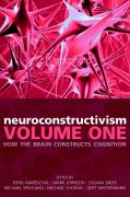 Neuroconstructivism Volume One: How the Brain Constructs Cognition