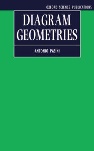 Diagram Geometries - Antonio Pasini
