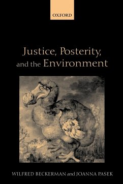 Justice, Posterity, and the Environment - Beckerman, Wilfred Pasek, Joanna