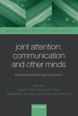 Joint Attention - Communication and Other Minds - Eilan, Naomi (EDT)/ Hoerl, Christoph (EDT)/ McCormack, Teresa (EDT)/ Roessler, Johannes (EDT)