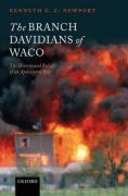 The Branch Davidians of Waco: The History and Beliefs of an Apocalyptic Sect