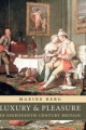 Luxury and Pleasure in Eighteenth-Century Britain - Maxine Berg