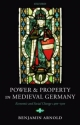 Power and Property in Medieval Germany - Benjamin Arnold