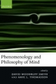 Phenomenology and Philosophy of Mind - David Woodruff Smith; Amie L. Thomasson