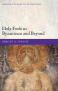 Holy Fools in Byzantium and Beyond