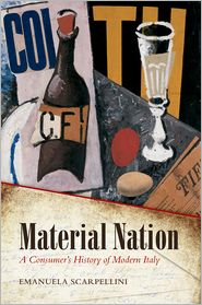 Material Nation: A Consumer's History of Modern Italy - Emanuela Scarpellini