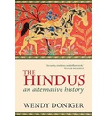 The Hindus - Mircea Eliade Distinguished Service Professor of the History of Religions Wendy Doniger