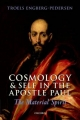Cosmology and Self in the Apostle Paul - Troels Engberg-Pedersen