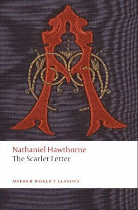 Oxford World's Classics: The Scarlet Letter. Der scharlachrote Buchstabe, englische Ausgabe - Ed. with Notes by Brian Harding and a new Introduction by Cindy Weinstein