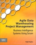 Agile Data Warehousing Project Management - Ralph Hughes