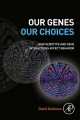 Our Genes, Our Choices - David Goldman