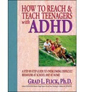 How to Reach and Teach Teenagers with ADHD - G.L. Flick