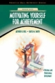 Motivating Yourself for Achievement - Arthur H. Bell; Dayle M. Smith
