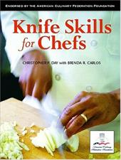 Knife Skills for Chefs - Day, Christopher P. / Carlos, Brenda R.