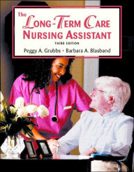 The Long Term Care Nursing Assistant - Peggy A. Grubbs RN, BSN