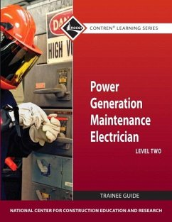 Power Generation Maintenance Electrician, Level 2 Trainee Guide - Herausgeber: National Center for Construction Educati